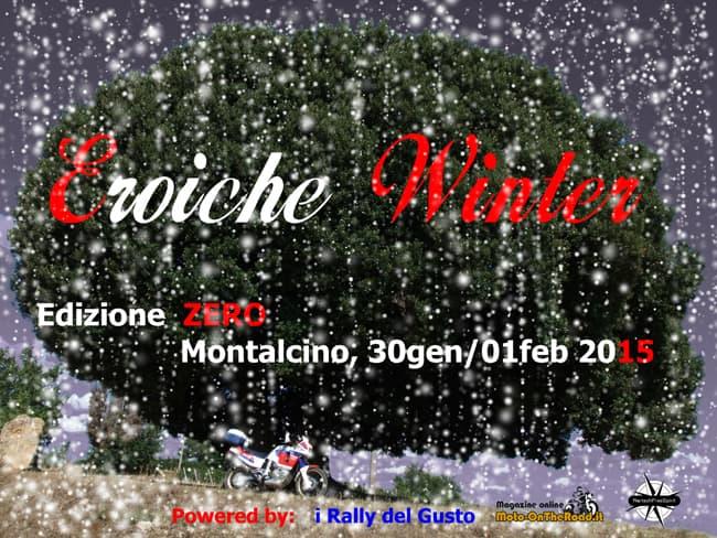 Eroiche Winter - Montalcino 30 gennaio - 1 febbraio 2015